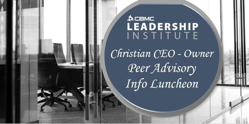 """""""CBMC Leadership Institute Christian CEO-Owner Peer Advisory Info Luncheon"""" over a black and white boardroom image"""